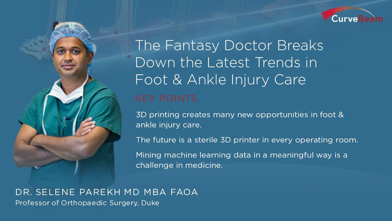 CurveBeam Connect: The Fantasy Doctor Breaks Down The Latest Trends In Foot & Ankle Injury Care