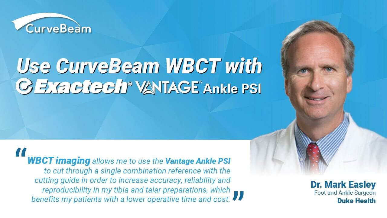 CurveBeam Weight Bearing CT Systems Offer Protocol For Exactech VANTAGE Ankle PSI